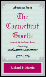 Abstracts from the Connecticut [formerly New London] Gazette covering Southeastern Connecticut, 1777-1779