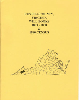 Russell County, Virginia Will Books 1803 - 1850 and 1840 Census