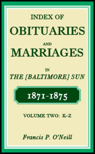 Index of Obituaries and Marriages in The (Baltimore) Sun, 1871-1875, K-Z