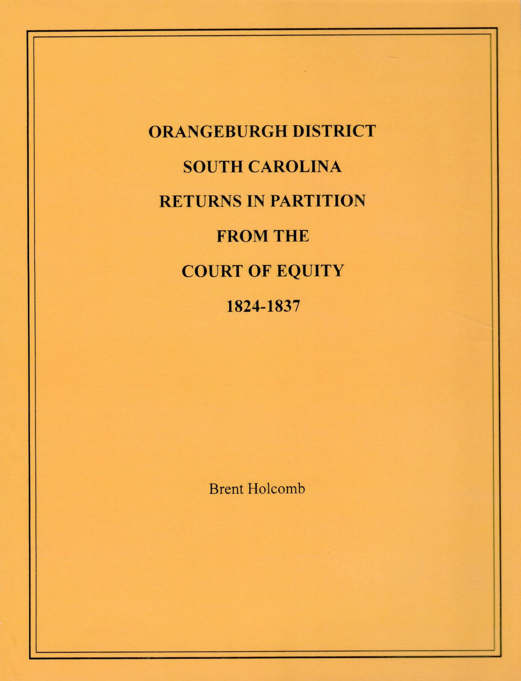 Orangeburgh District, South Carolina, Estate Partitions from the Court of Equity, 1824-1837