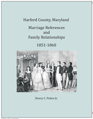 Harford County, Maryland Marriage References and Family Relationships, 1851-1860