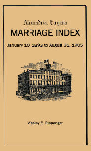 Alexandria Virginia Marriage Index, January 10, 1893 to August 31, 1905