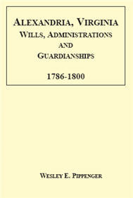 Alexandria, Virginia Wills, Administrations and Guardianships, 1786-1800