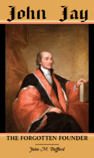 John Jay: The Forgotten Founder