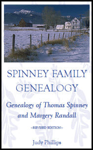 Spinney Family Genealogy: Genealogy of Thomas Spinney and Margery Randall: Revised Edition