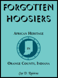 Forgotten Hoosiers: African Heritage in Orange County, Indiana