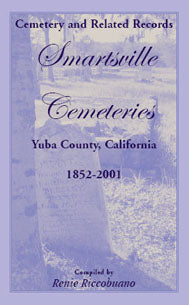 Cemetery and Related Records, Smartsville Cemeteries, Yuba County, California, 1852-2001