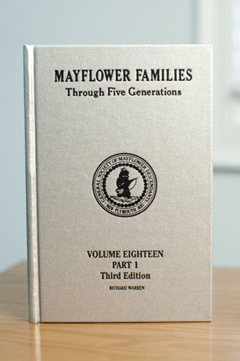 Mayflower Families Through Five Generations: Volume 18, Part 1 Richard Warren, 3rd edition