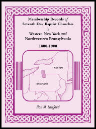 Membership Records of Seventh Day Baptist Churches in Western New York and Northwestern Pennsylvania, 1800-1900