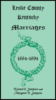 Leslie County, Kentucky Marriages, 1884-1894