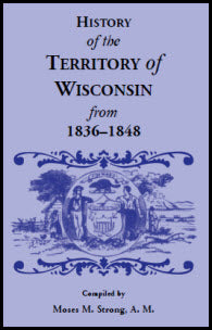 History of the Territory of Wisconsin From 1836–1848