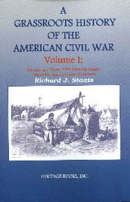 A Grassroots History of the American Civil War, Vol. I: The Life and Times of Pvt. Ephraim Cooper One of Mr. Lincoln's First Volunteers