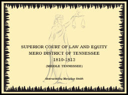 Superior Court of Law and Equity, Mero District of Tennessee, 1810-1813, Middle Tennessee