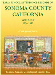 Early School Attendance Records of Sonoma County, California: Volume II, 1874-1932