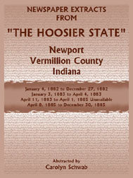 "Newspaper Extracts from ""The Hoosier State"" Newspapers, Newport, Vermillion County, Indiana, January, 1882 to December 1885"