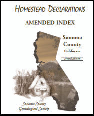 Homestead Declarations: Amended Index, Sonoma County, California, Second Edition