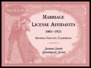 Marriages License Affidavits, 1861-1921, Sonoma County, California: Volume 2, G-M