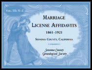 Marriages License Affidavits, 1861-1921, Sonoma County, California: Volume 3, N-Z