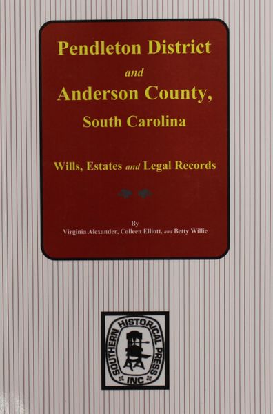 Pendleton District & Anderson County, South Carolina Wills, Estates, and Legal Records, 1793-1857