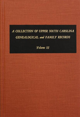 A collection of UPPER South Carolina Genealogical and Family Records, Vol. #3 (From the private files of the Late Pauline Young.)