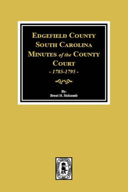 Edgefield County, South Carolina Minutes of the County Court, 1785-1795