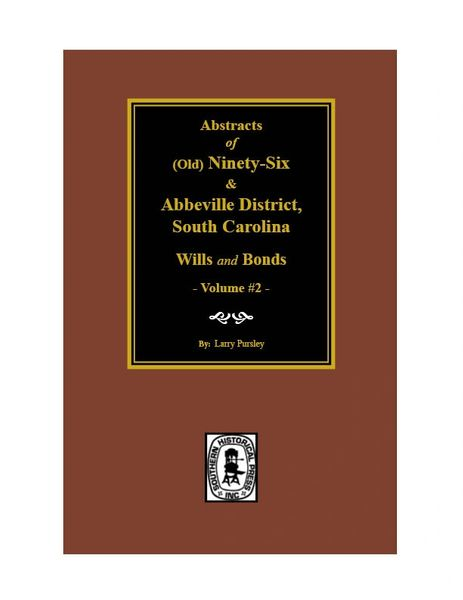 (Old) Ninety-Six & Abbeville District, S.C. Wills and Bonds - Volume #2