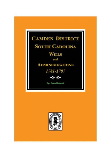 Camden District, South Carolina Wills & Administrations, 1781-1787