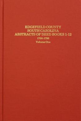 Edgefield County, South Carolina Abstracts of Deed Book 1-12, 1786-1796