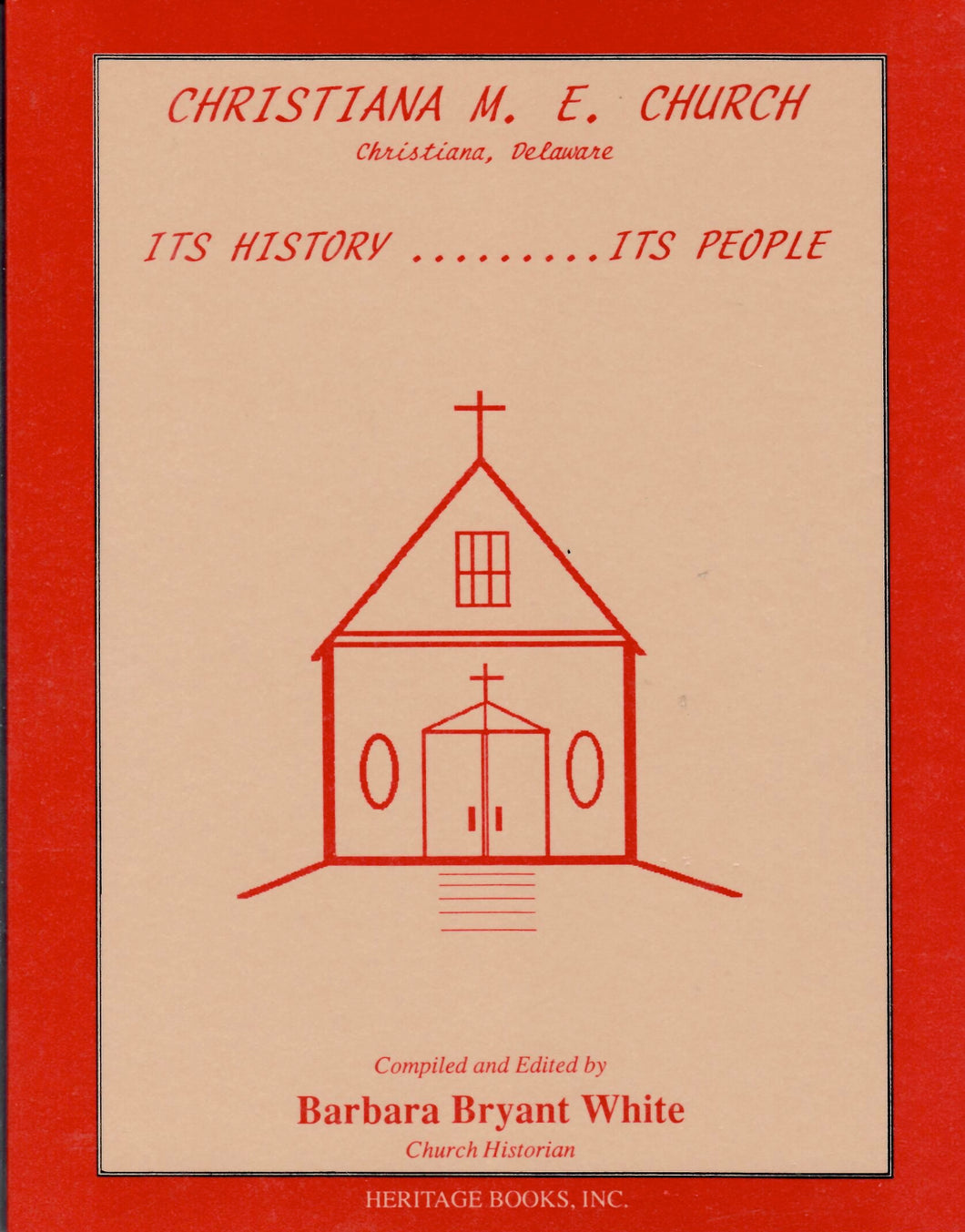 Christiana Methodist Episcopal Church: Its History, Its People