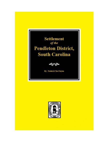 Pendleton District South Carolina, Settlement of the