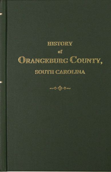 Orangeburg, S.C., History Of.  From Its First Settlement to the Revolutionary War, 1704-1782