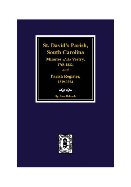 (Cheraw) St. David's Parish, South Carolina Minutes of the Vestry, 1768-1832, and Parish Register, 1819-1924
