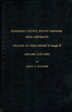 Newberry County, South Carolina Deed Abstracts, Volume III: Deed Books E Through H, 1786-1787