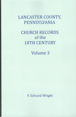 Lancaster County, Pennsylvania Church Records of the 18th Century, Volume 3