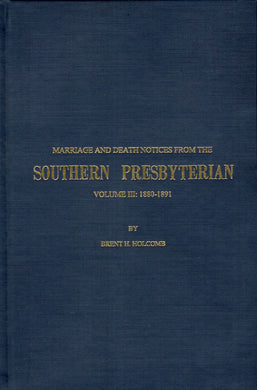 Marriage and Death Notices from the Southern Presbyterian: Volume III: 1880-1891