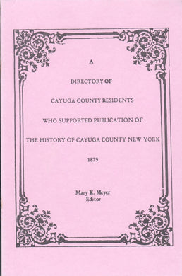 A Directory of Cayuga County Residents Who Supported Publication of the History of Cayuga County, New York