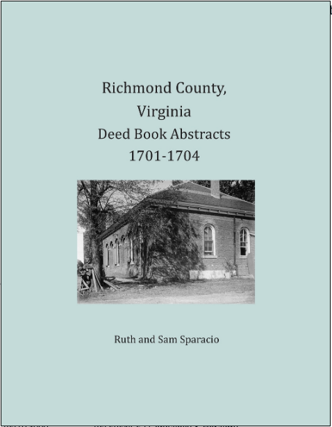 Richmond County, Virginia Deed Book Abstracts, 1701-1704