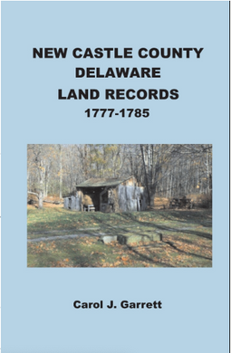 New Castle County, Delaware Land Records, 1777-1785