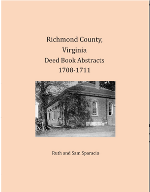 Richmond County, Virginia Deed Book Abstracts 1708-1711