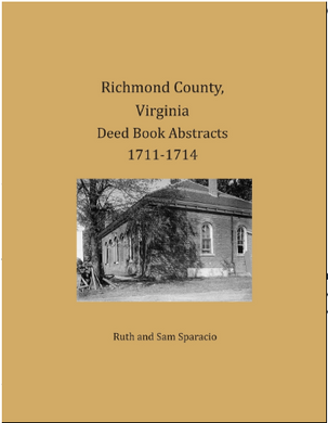 Richmond County Virginia Deed Book Abstracts 1711-1714