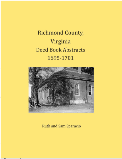 Richmond County, Virginia Deed Book Abstracts 1695-1701