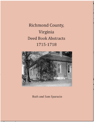 Richmond County, Virginia Deed Book Abstracts 1715-1718