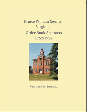 Prince William County, Virginia Order Book Abstracts : 1752-1753