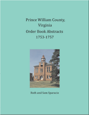 Prince William County, Virginia Order Book Abstracts: 1753-1757