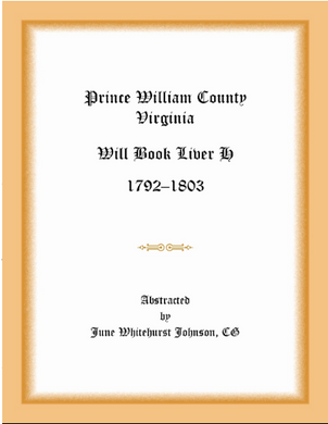 Prince William County, Virginia Will Book Liber H, 1792-1803