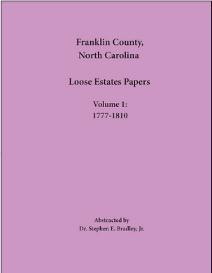Franklin County, North Carolina, Loose Estates Papers: Volume 1: 1777-1810