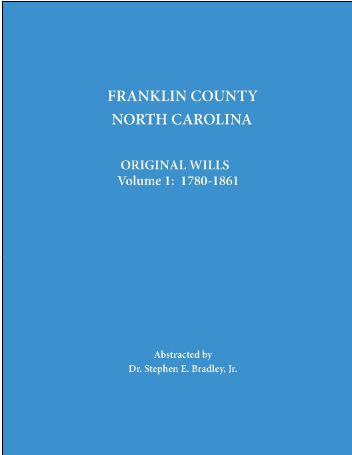 Franklin County, North Carolina, Original Wills: Volume 1, 1779-1861