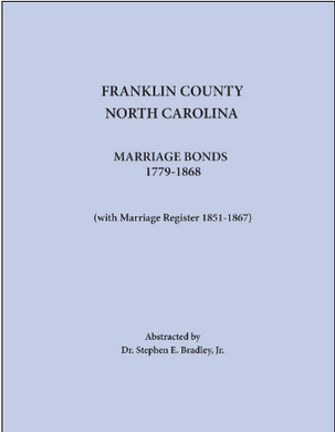 Franklin County, North Carolina Marriage Bonds, 1779-1868 (with Marriage Register 1851-1867)