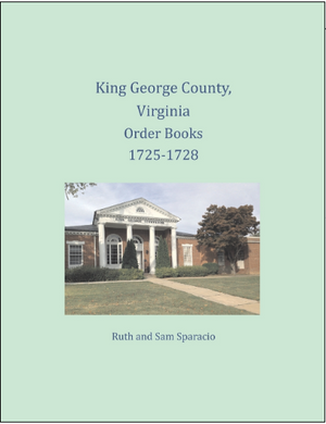King George County, Virginia Order Books 1725-1728