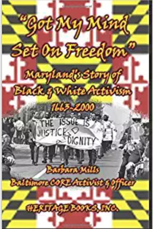 """Got My Mind Set On Freedom"" Maryland's Story of Black & White Activism, 1663-2000"